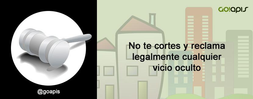 Reclamación legal de vicios ocultos: No te cortes y ¡reclámalos!